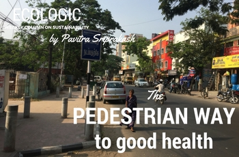 ECOLOGIC: The pedestrian way to good health