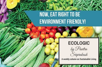 ECOLOGIC: Now, eat right to be environment friendly!