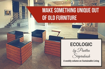 ECOLOGIC: Make something unique out of old furniture
