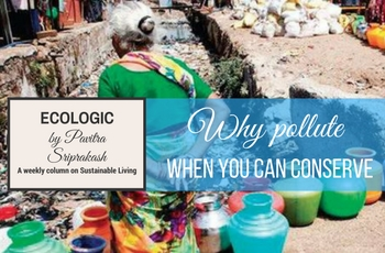 ECOLOGIC: Why pollute when you can conserve!