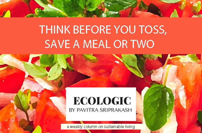ECOLOGIC : Think before you toss, save a meal or two