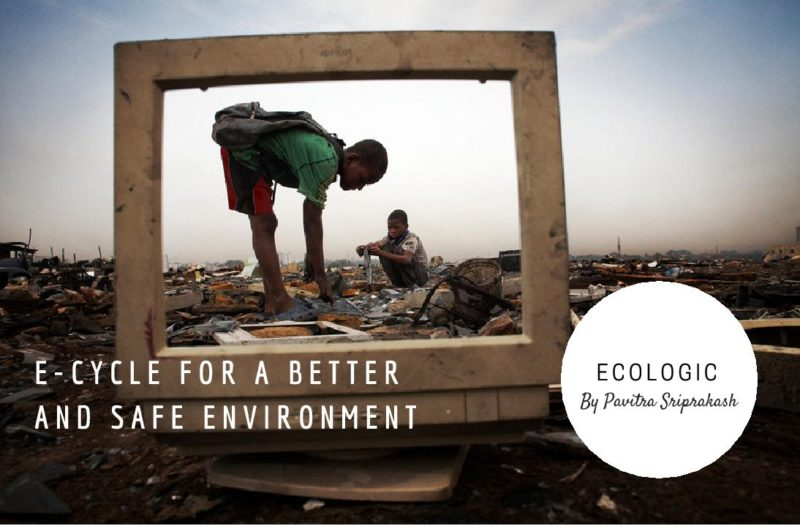 ECOLOGIC : E-cycle for a better and safe environment